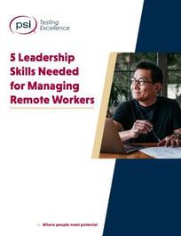5 Leadership Skills Needed for Managing Remote Workers